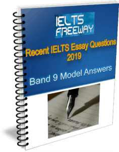 Recent IELTS Essay Questions 2019 — IELTS Freeway